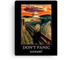 Don't Panic - Scream! Canvas Print