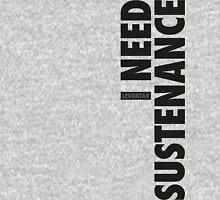 I Need Sustenance (Black) Unisex T-Shirt