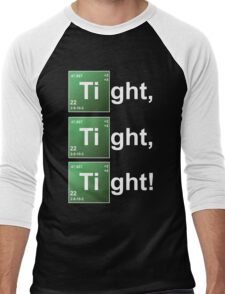 TIGHT TIGHT TIGHT Men's Baseball ¾ T-Shirt