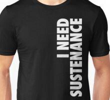 I Need Sustenance (White) Unisex T-Shirt