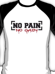 No Pain No Gain T-Shirt