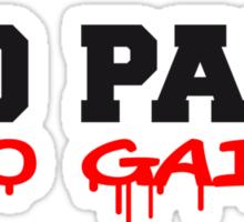 No Pain No Gain Sticker
