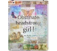 Obstinate, headstrong girl! Jane Austen quote iPad Case/Skin