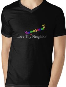 Love Thy [Homosexual] Neighbor (dark color) Mens V-Neck T-Shirt