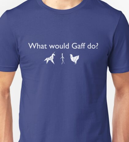 What Would Gaff Do? (White) T-Shirt