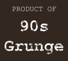 Product of 90s Grunge by PopCultureKiddo