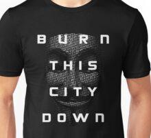 Burn This City Down Unisex T-Shirt