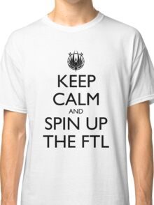 Keep Calm and Spin Up The FTL Classic T-Shirt