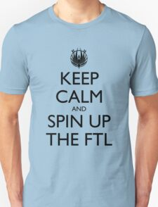 Keep Calm and Spin Up The FTL Unisex T-Shirt