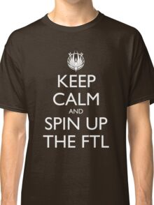 Keep Calm and Spin Up The FTL - Dark Classic T-Shirt