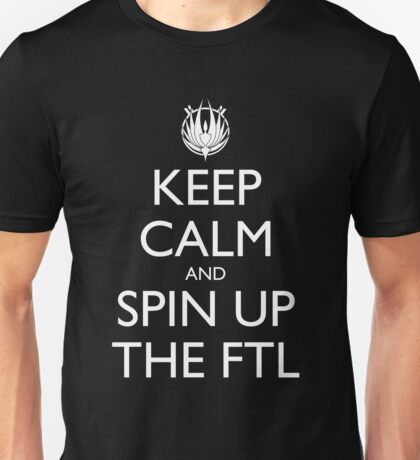 Keep Calm and Spin Up The FTL - Dark Unisex T-Shirt