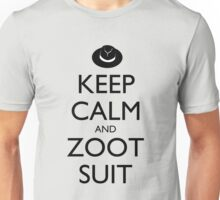 Keep Calm and Zoot Suit Unisex T-Shirt