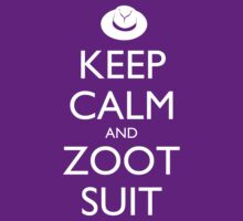Keep Calm and Zoot Suit - Dark by olmosperfect