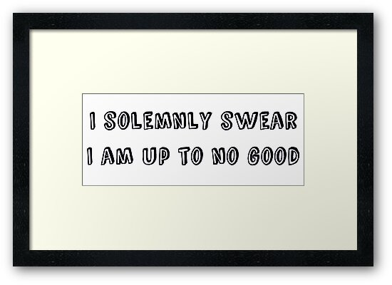 I solemnly swear that I am up to no good - Harry Potter by uberfrau
