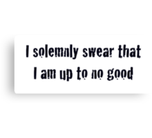 I solemnly swear that I am up to no good - Harry Potter Canvas Print