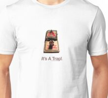 It's A Trap! (With Text) Unisex T-Shirt