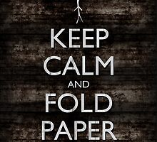 Keep Calm and Fold Paper - Stickman/Metal by olmosperfect