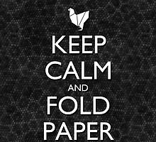 Keep Calm and Fold Paper - Chicken / Snakeskin by olmosperfect