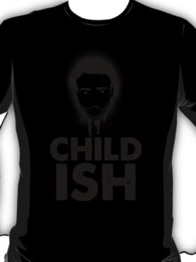 Childish T-Shirt
