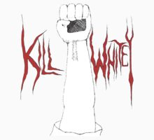 Kill Whitey (to be used ironically, please) by RooCH