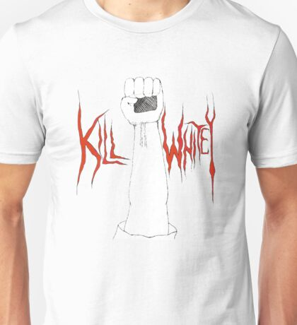 Kill Whitey (to be used ironically, please) Unisex T-Shirt