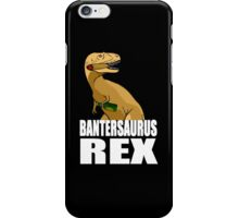 Bantersaurus Rex Banter Gift iPhone Case/Skin