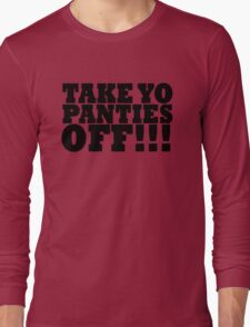 TAKE YO PANTIES OFF!!! T SHIRT (BLACK) T-Shirt
