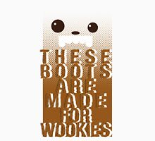 Boots for Wookies Unisex T-Shirt