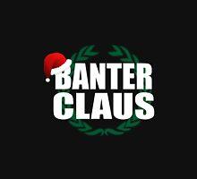 Banter Claus Unisex T-Shirt