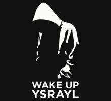 WAKE UP YSRAYL by NatanYah Ysrayl