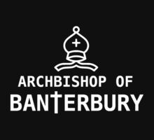 Archbishop of Banterbury by Banter Merchant