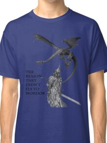 Witch King- the reason they didn't fly to mordor Classic T-Shirt