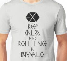 EXO - KEEP CALM AND ROLL LIKE A BUFFALO Unisex T-Shirt