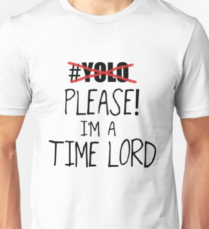 YOLO - Please! I'm a Time Lord - Black Unisex T-Shirt