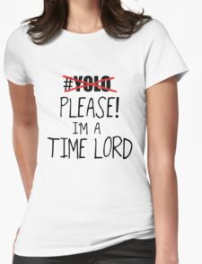 YOLO - Please! I'm a Time Lord - Black Womens Fitted T-Shirt
