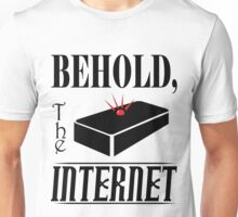 Behold, the INTERNET Unisex T-Shirt