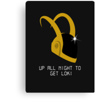 Up all night to get Loki.  Canvas Print