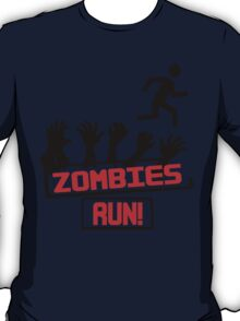 Zombies Run! T-Shirt