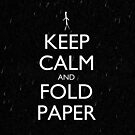Keep Calm and Fold Paper - Stickman/Rain by olmosperfect