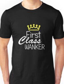 First Class Wanker Unisex T-Shirt