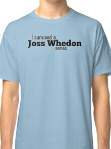 I Survived a Joss Whedon Series Classic T-Shirt