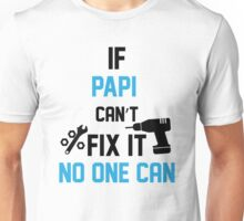 If Papi Cant Fix It No One Can Unisex T-Shirt