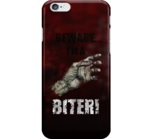 BEWARE...I'M A BITER! iPhone Case/Skin