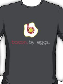 bacon by eggs T-Shirt