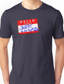 Hello! My name is JAVERT Unisex T-Shirt