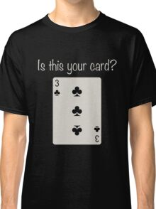3 of Clubs Classic T-Shirt
