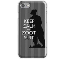 Keep Calm and Zoot Suit (El Pachuco/Gray) iPhone Case/Skin