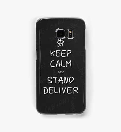 Keep Calm and Stand, Deliver - Chalkboard Samsung Galaxy Case/Skin