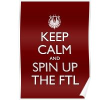 Keep Calm and Spin Up The FTL (Red) Poster