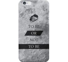To Be or Not To BE Shakespeare Quotes iPhone Case/Skin